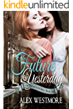 The Future of Yesterday (The Timeless Love Saga Book 2)