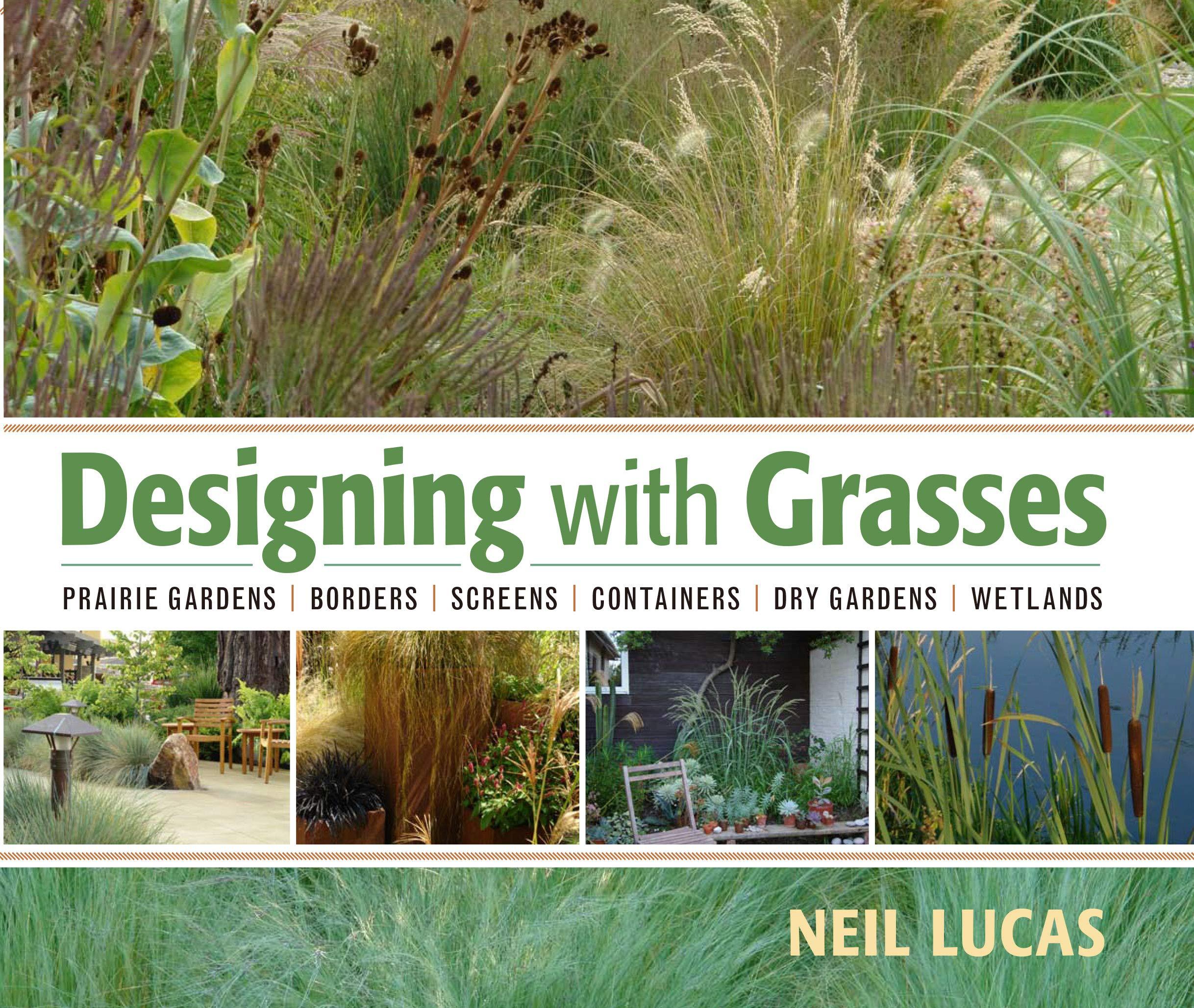 Designing With Grasses Neil Lucas 8601404622465 Amazon Com Books