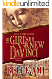 The Girl Who Knew Da Vinci - A Romantic Suspense Time Travel Thriller (Out of Time Thriller Series Book 1)