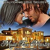 Maid for Martin: California Love Trilogy