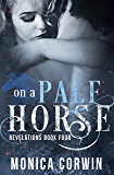 On a Pale Horse: an Apocalyptic Paranormal Romance (Revelations Book 4)