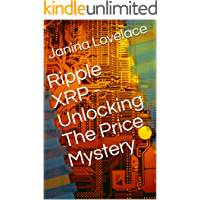Ripple XRP - Unlocking The Price Mystery (English Edition)