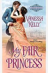 My Fair Princess (The Improper Princesses Book 1) Kindle Edition