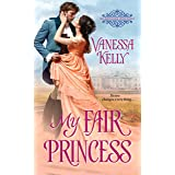 My Fair Princess (The Improper Princesses Book 1)