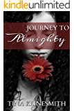 Journey To Almighty (Journey Series Book 1)