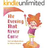 The Evening That Never Came: Bedtime book for kids