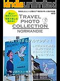 写真で旅する旅の本!Travel  photo  collection  vol.3フランス・ノルマンディ: vol.3フランス・ノルマンディ (写真で旅する旅本ブックス)