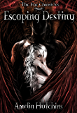 Escaping Destiny (The Fae Chronicles Book 3)