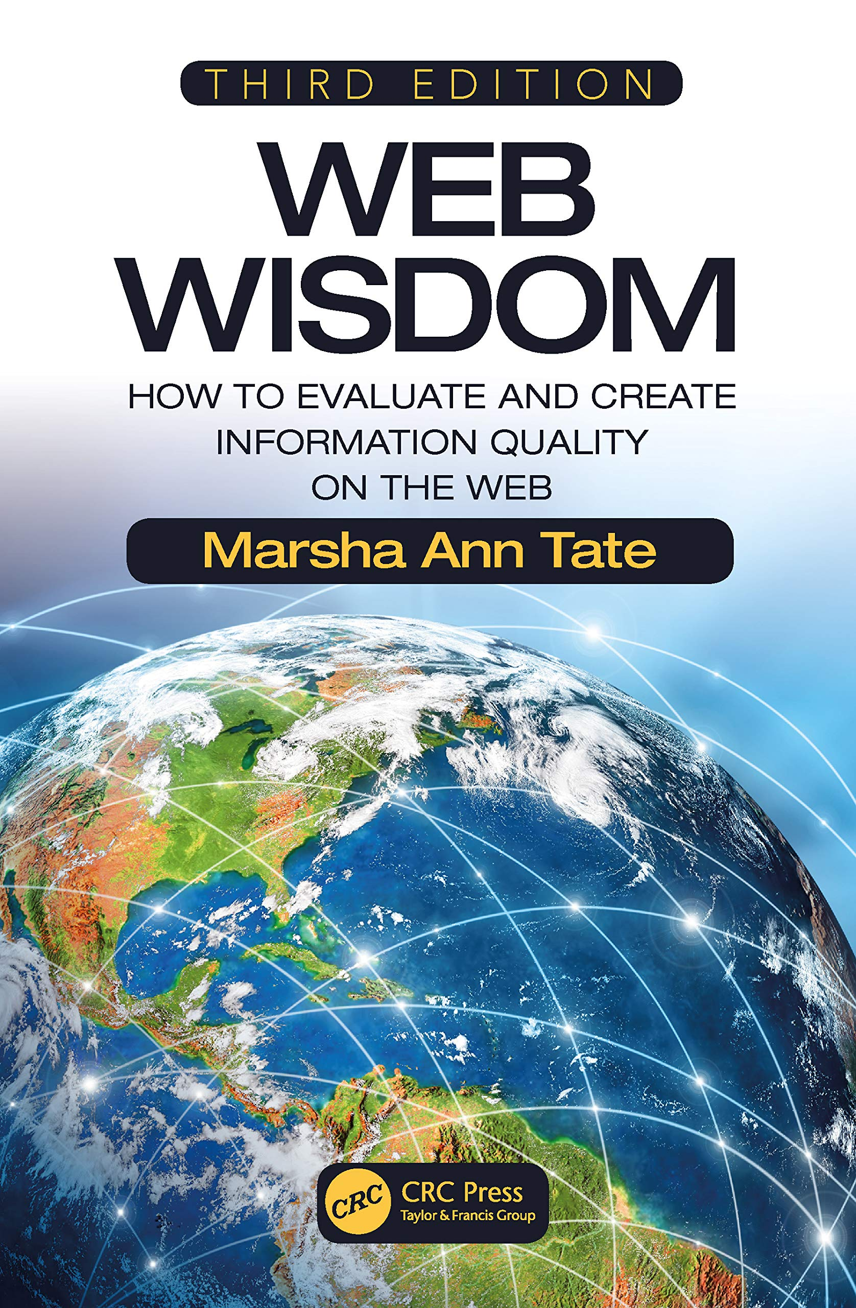 Web Wisdom: How to Evaluate and Create Information Quality on the Web, Third Edition por Marsha Ann Tate