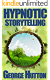 Hypnotic Storytelling: Spin Tales That Move Minds