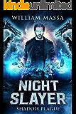 Shadow Plague (Night Slayer Book 3)