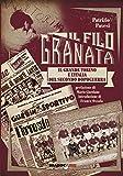Il filo granata. Il grande Torino e l'Italia del secondo dopoguerra