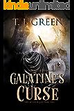 Galatine's Curse: Young Adult Arthurian Fantasy (Tom's Arthurian Legacy Book 3)