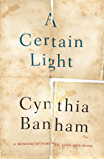 A Certain Light: A memoir of family, loss and hope