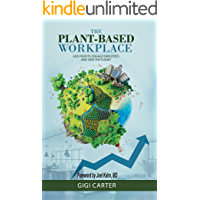 The Plant-Based Workplace: Add Profits, Engage Employees and Save the Planet