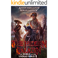 The Hidden Paladin (The World of the Undead Force Book 1): A LitRPG Wuxia Series