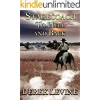 Stagecoach to Hell and Back: A Historical Western Adventure Book