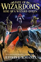 Wizardoms: Rise of a Wizard Queen (Fate of Wizardoms Book 5) Kindle Edition