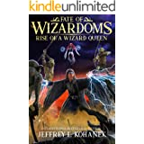 Wizardoms: Rise of a Wizard Queen (Fate of Wizardoms Book 5)