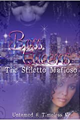 Boss Queens: The Stiletto Mafioso Kindle Edition