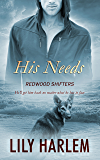 His Needs (Redwood Shifters Book 5)