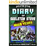 Diary of Minecraft Skeleton Steve the Noob Years - Season 2 Episode 2 (Book 8): Unofficial Minecraft Books for Kids, Teens, &
