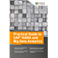 Practical Guide to SAP HANA and Big Data Analytics (English Edition)