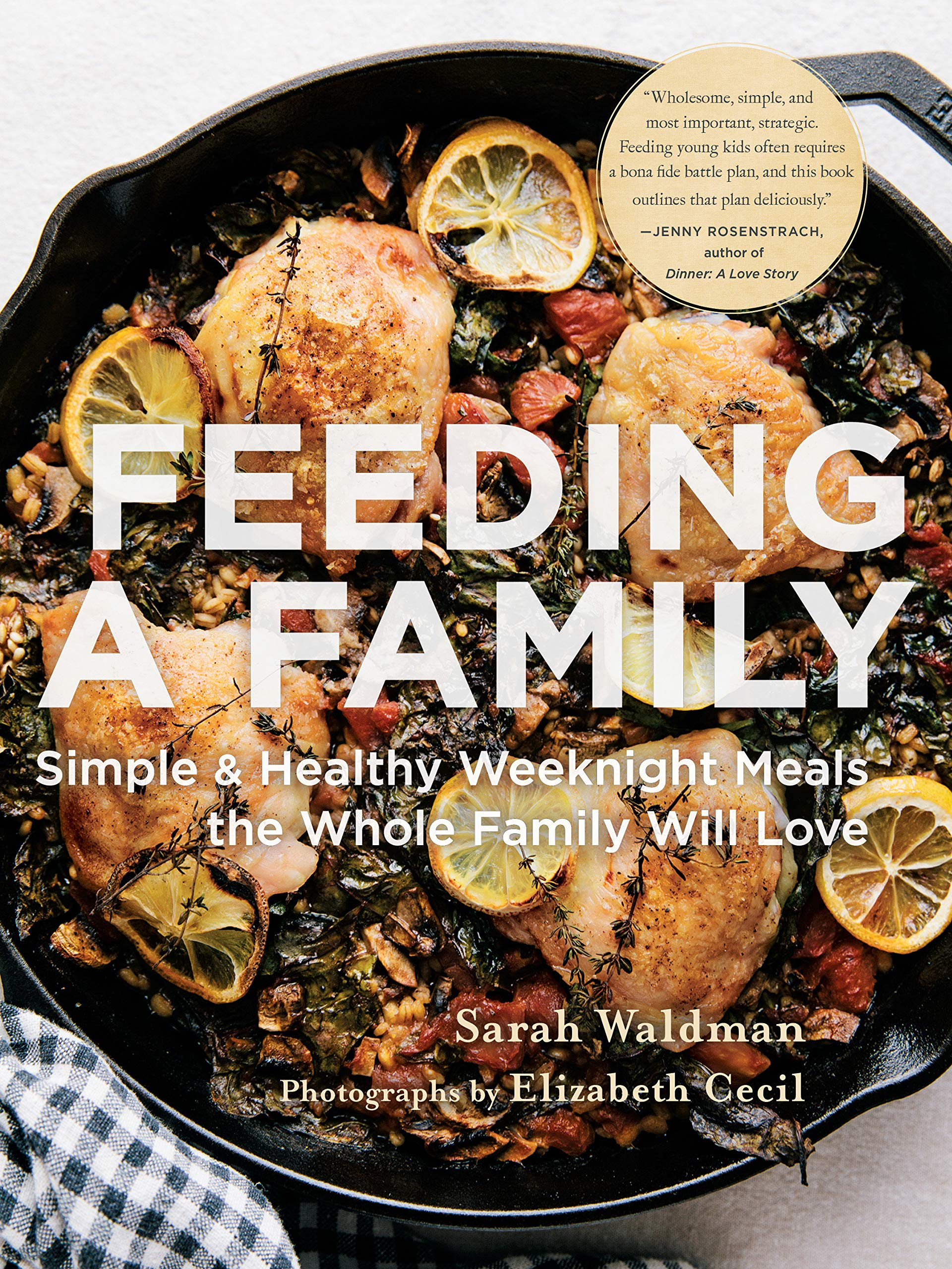 Feeding A Family Simple And Healthy Weeknight Meals The Whole Family Will Love Waldman Sarah 9781611807431 Amazon Com Books