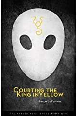 Courting the King in Yellow (The Parted Veil Series Book 1) Kindle Edition