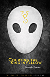Courting the King in Yellow (The Parted Veil Series Book 1)