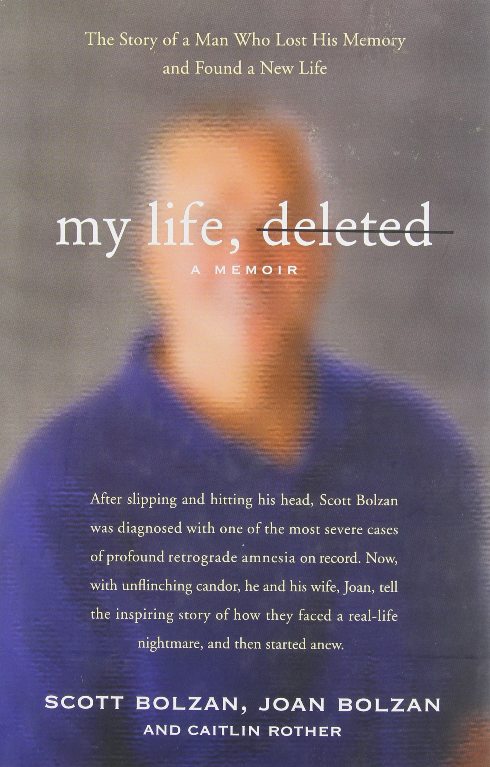 My Life, Deleted: A Memoir: Scott Bolzan, Joan Bolzan, Caitlin Rother:  Amazon.com: Books