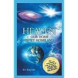 Heaven: Our Home Sweet Homeland