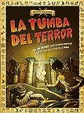 La tumba del terror: ¡Sé un héroe! Crea tu propia aventura para salvar el tesoro de la momia (Misión Historia)