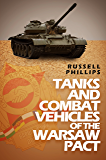 Tanks and Combat Vehicles of the Warsaw Pact (Weapons and Equipment of the Warsaw Pact Book 1)