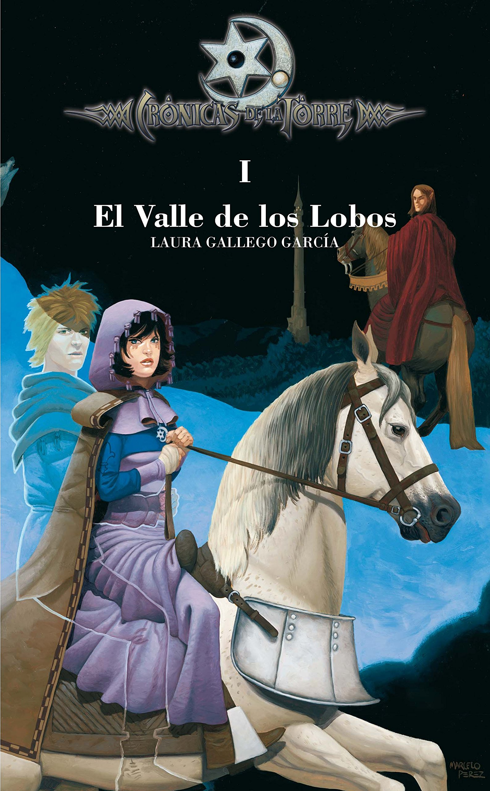 El valle de los lobos (Cronicas de la Torre) (Cronicas de la torre/ Chronicles of the Tower) (Spanish Edition): Laura Gallego Garcia: 9788467508895: ...