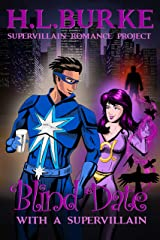 Blind Date with a Supervillain: Supervillain Romance Project Kindle Edition