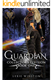 Guardian (Collectors Division Book 1)
