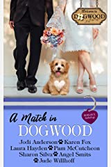 A Match in Dogwood: Dogwood Sweet Romance Anthology (Dogwood Sweet Romance Series) Kindle Edition