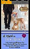 A Match in Dogwood: Dogwood Sweet Romance Anthology (Dogwood Series)