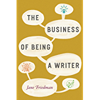 The Business of Being a Writer (Chicago Guides to Writing, Editing, and Publishing) (English Edition)