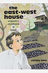 The East-West House: Noguchi's Childhood in Japan Paperback