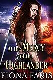 At the Mercy of the Highlander: Scottish Medieval Highlander Romance (English Edition)