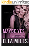 Maybe Yes (Maybe Series  Book 1)