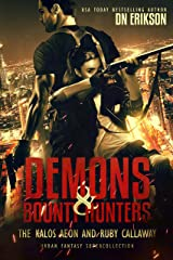 Demons & Bounty Hunters: The Kalos Aeon and Ruby Callaway Urban Fantasy 6 Book Supercollection Kindle Edition