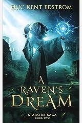 A Raven's Dream (Starside Saga Book 2) Kindle Edition