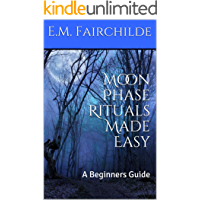 Moon Phase Rituals Made Easy: A Beginners Guide (English Edition)