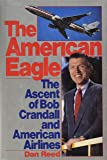 The American Eagle: The Ascent of Bob Crandall and American Airlines