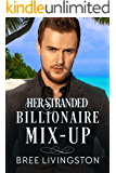 Her Stranded Billionaire Mix-Up: A Clean Billionaire Romance Book Five