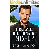 Her Stranded Billionaire Mix-Up: A Billionaire Romance Book Five (A Clean Billionaire Romance 5)
