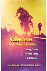 Valley Fever, Where Murder is Contagious Kindle Edition